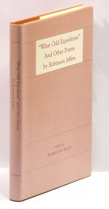 WHAT ODD EXPEDIENTS AND OTHER POEMS BY ROBINSON JEFFERS. Robinson Jeffers, by Robert Ian Scott