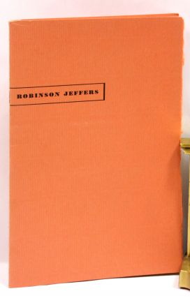ROBINSON JEFFERS: A LECTURE TO PROFESSOR JAMES L. WORTHAM'S CLASS IN NARRATIVE POETRY. Robinson...