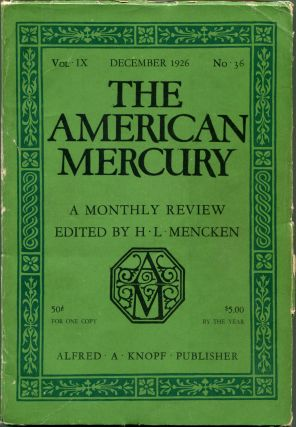 "THE AMERICAN MERCURY: Volume IX, No. 3 [Includes first appearance of Jeffers' poem, ""Preface""]...."