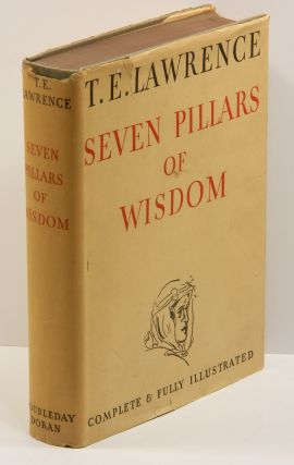 SEVEN PILLARS OF WISDOM: A Triumph. T. E. Lawrence