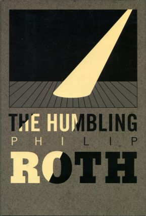 THE HUMBLING. Philip Roth