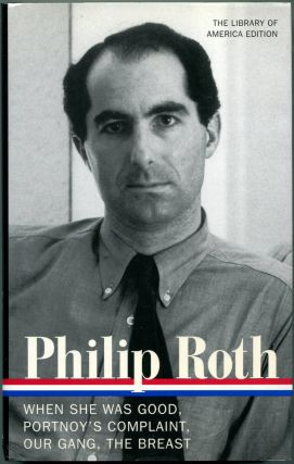 NOVELS 1967-1972: When She Was Good, Portnoy's Complaint, Our Gang, The Breast. Philip Roth