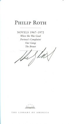 NOVELS 1967-1972: When She Was Good, Portnoy's Complaint, Our Gang, The Breast.
