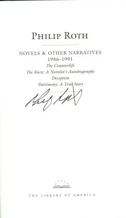 NOVELS & OTHER NARRATIVES 1986-1991: The Counterlife, The Facts: The Novelist's Autobiography, Deception, Patrimony: A True Story.