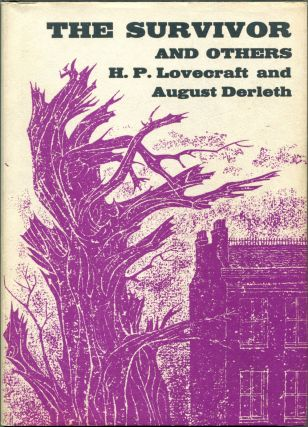 THE SURVIVOR AND OTHERS. H. P. Lovecraft, August Derleth