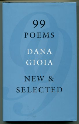 99 POEMS NEW & SELECTED; (With Typed Letter Signed by Gioia). Dana Gioia