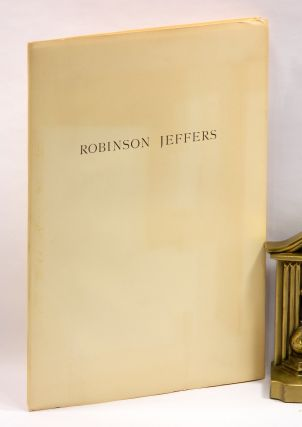 AVE VALE: ROBINSON JEFFERS. Robinson Jeffers, Lawrence Clark Powell, Ward Ritchie