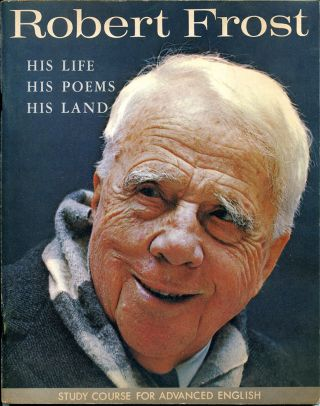 "ROBERT FROST: HIS LIFE, HIS POEMS, HIS LAND (Scarce USIA propaganda). ""A Study Course for..."