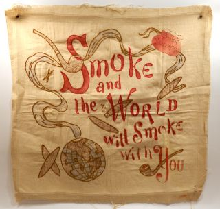 SMOKE AND THE WORLD WILL SMOKE WITH YOU. Folk Art