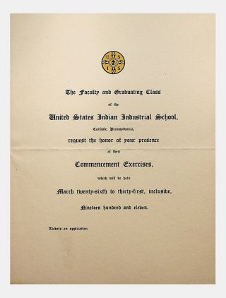 Invitation to the 1911 Commencement Exercises of the UNITED STATES INDIAN INDUSTRIAL SCHOOL....