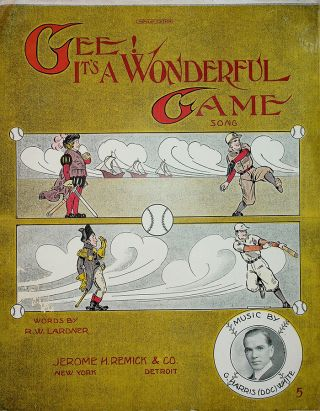 "GEE! IT'S A WONDERFUL GAME: [Sheet Music]. Ring W. Lardner, G. Harris ""Doc"" White"
